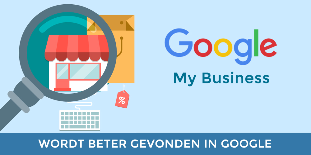 Google My Business - Waarom is dit belangrijk voor uw onderneming?